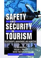 Safety and security in tourism : relationships, management, and marketing