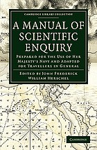 A manual of scientific enquiry prepared for the use of Her Majesty's navy : and adapted for travellers in general