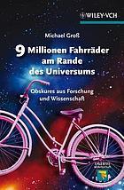 9 Millionen Fahrräder am Rande des Universums : Obskures aus Forschung und Wissenschaft