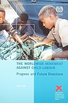 The worldwide movement against child labour : progress and future directions