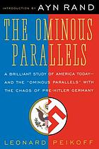 The ominous parallels : the end of freedom in America