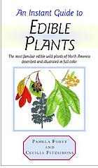 An instant guide to edible plants : the most familiar edible wild plants of North America