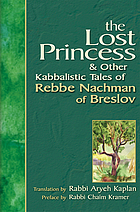 The lost princess & other kabbalistic tales of Rebbe Nachman of Breslov