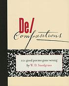 De/compositions : 101 good poems gone wrong