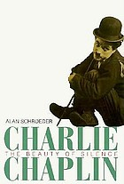 Charlie Chaplin : the beauty of silence