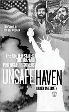 Unsafe haven the United States, the IRA, and political prisoners