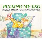 Pulling my leg : story