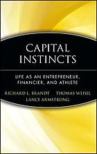 Capital instincts : life as an entrepreneur, financier, and athlete