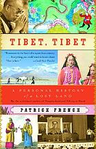 Tibet, Tibet : a personal history of a lost land