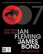 For your eyes only : Ian Fleming + James Bond