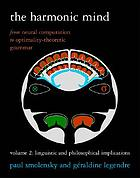 The harmonic mind : from neural computation to optimality-theoretic grammar