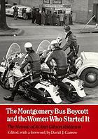 The Montgomery bus boycott and the women who started it : the memoir of Jo Ann Gibson RobinsonThe montgomery bus boycott and the women who started it : the memoir of Jo Ann Gibson Robinson