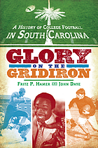 A history of college football in South Carolina : glory on the gridiron