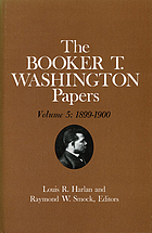 The Booker T. Washington papers. 5, 1899-1900
