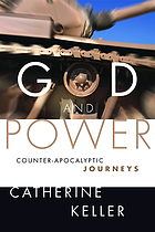 God and power : counter-apocalyptic journeys