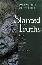 Slanted truths : essays on Gaia, symbiosis, and evolution