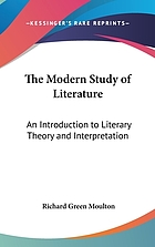 The modern study of literature; an introduction to literary theory and interpretation