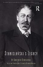 Stanislavski's legacy : a collection of comments on a variety of aspects of an actor's art and life