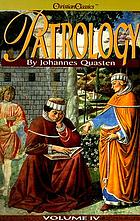 Patrology : v. 4 The golden age of Latin patristic literature from the Council of Nicea to the Council of Chalcedon