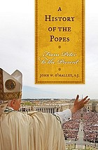 A history of the popes : from Peter to the present