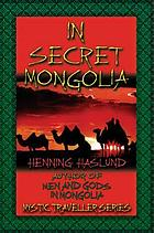 Tents in Mongolia (Yabonah) : adventures and experiences among the nomads of Central Asia