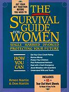 The survival guide for women : single, married, divorced : protecting your future