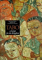 Tabo : a lamp for the kingdom : early-Indo-Tibetan Buddhist art in the Western Himalaya