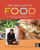 The meaning of food : the companion to the PBS television series