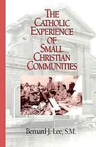 The Catholic experience of small Christian communities