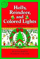 Holly, reindeer, and colored lights : the story of the Christmas symbols