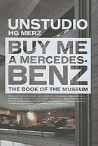 Buy me a Mercedes-Benz : the book of the museum