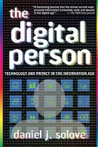 The digital person : technology and privacy in the information age