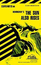 "The sun also rises; notes, including life and background, general introduction, list of characters, commentary, notes on main characters, ""The Hemingway Code Hero"", review questions and essay topics"