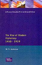 The rise of modern diplomacy, 1450-1919