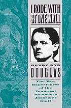 I rode with Stonewall, being chiefly the war experiences of the youngest member of Jackson's staff from the John Brown raid to the hanging of Mrs. Surratt
