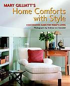 Mary Gilliatt's home comforts with style : a decorating guide for today's living