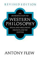 An introduction to Western philosophy  : ideas and argument from Plato to Sartre