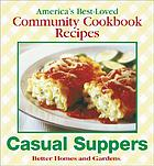 Casual suppers : America's best-loved community cookbook recipes