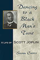 Dancing to a black man's tune : a life of Scott Joplin