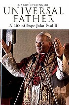 Universal father : a life of Pope John Paul II