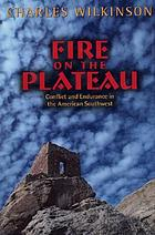 Fire on the plateau : conflict and endurance in the American Southwest