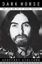 Dark horse : the life and art of George Harrison