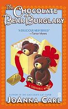 The chocolate bear burglary : a chocoholic mystery