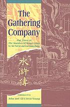 The gathering company : part three of the Marshes of Mount Liang ; a new translation of the Shuihu zhuan or Water Margin of Shi Naián and Luo Guanzhong