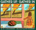 Gather up, gather in : a book of seasons