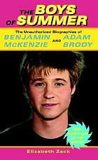 The boys of summer : the unauthorized stories of Benjamin McKenzie and Adam Brody