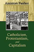Catholicism, Protestantism, and capitalism