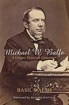 Michael W. Balfe : a unique Victorian composer
