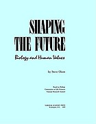 Shaping the future : biology and human values