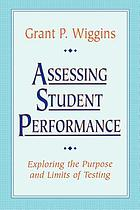 Assessing student performance : exploring the purpose and limits of testing